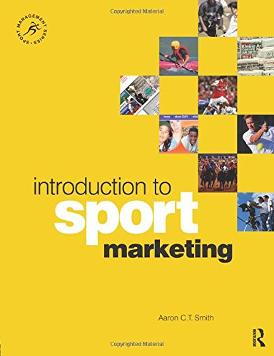 Introduction to Sport Marketing: A Practical Approach (Sport Management)