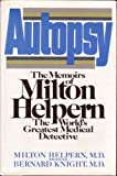 Autopsy : The Memoirs of a Medical Detective, Helpern, Milton and Knight, Bernard, 0312062117