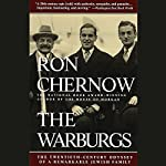 The Warburgs: The Twentieth-Century Odyssey of a Remarkable Jewish Family | Ron Chernow