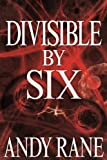 Divisible by Six (Trilogy of The Six Book 2)