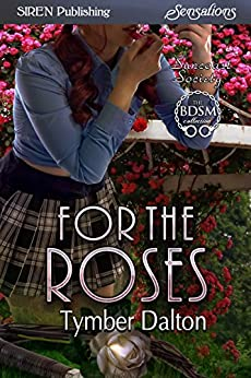 For the Roses [Suncoast Society] (Siren Publishing Sensations) (English Edition) de [Dalton, Tymber]
