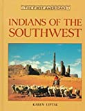 Indians of the Southwest, Karen Liptak, 0816023859