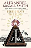 Bertie Plays The Blues: 7 (44 Scotland Street)