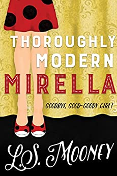 Thoroughly Modern Mirella by [Mooney, L.S.]