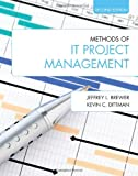 Methods of IT Project Management (Second Edition), Brewer, Jeffrey L. and Dittman, Kevin C., 1557536635