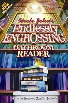 Uncle John's Endlessly Engrossing Bathroom Reader (Uncle John's Bathroom Reader) by [Bathroom Readers' Institute]