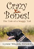 Crazy Bones! The Tale of a Waggy Tail