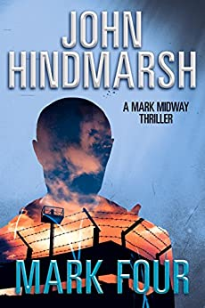Mark Four (Mark Midway Series Book 4) by [Hindmarsh, John]