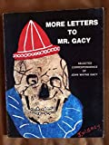 img - for More letters to Mr. Gacy - Selected Correspondence of John Wayne Gacy book / textbook / text book