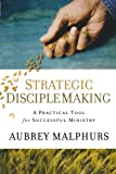 Strategic Disciple Making: A Practical Tool for Successful Ministry