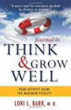 Journal to Think and Grow Well, MindTamers, 0982974655