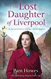 The Lost Daughter of Liverpool: A heartbreaking and gritty family saga: Volume 1 (The Mersey Trilogy)