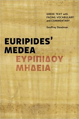 Euripides' Medea: Greek Text with Facing Vocabulary and Commentary by Geoffrey D. Steadman (2015-08-01)