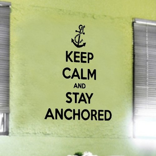 Keep Calm And Stay Anchored....Beach Wall Quotes Words Decals Lettering 13