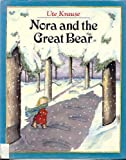Nora and the Great Bear, Ute Krause, 0803706855