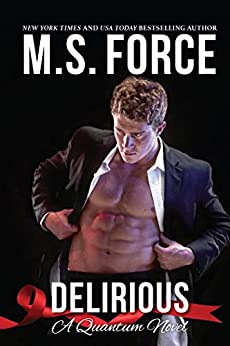 Delirious, A Quantum Novel (Quantum Series Book 6) by [Force, M.S.]