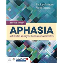 Aphasia and Related Neurogenic Communication Disorders, Second EditionIncludes Navigate 2 Advantage Access