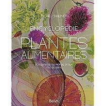 Encyclopédie des plantes alimentaires 700 espèces du monde entier