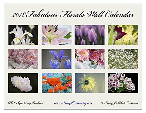 2018 Fabulous Florals Wall Calendar Botanical Fine Art Photography Gift for Gardener Twelve Monthly 11x8.5