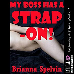 My Boss Has a Strap-On! Audiobook