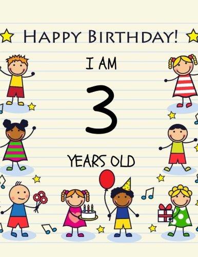 Happy Birthday Notebook/Journal: Birthday Notebook or Keepsake Journal for 3 Year Old (Birthday Notebooks) (Volume 2) ()