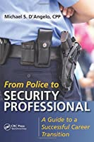 From Police to Security Professional: A Guide to a Successful Career Transition