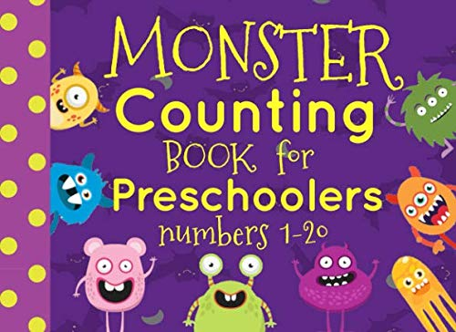 (Monster Counting Book For Preschoolers Numbers 1-20 (Counting Books)