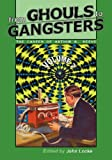 From Ghouls to Gangsters, Arthur Reeve, 0978683668