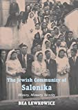 Front cover for the book The Jewish Community of Salonika: History, Memory, Identity by Bea Lewkowicz