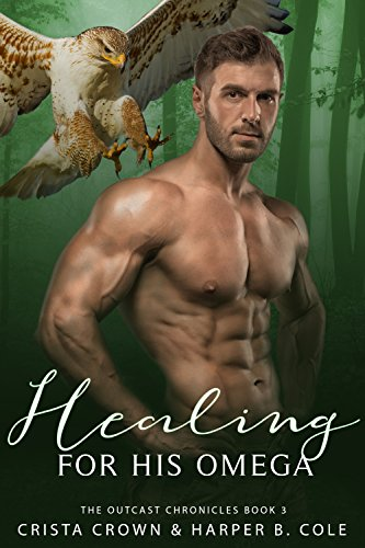 Healing For His Omega: M/M Alpha/Omega MPREG (The Outcast Chronicles Book 3)