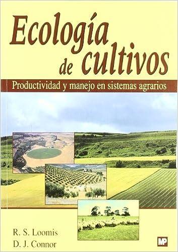 Ecología De Cultivos. Productividad Y Manejo En Sistemas Agrarios por R.s. Loomis epub