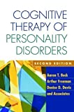 Cognitive Therapy of Personality Disorders, Second Edition by Aaron T. Beck Published by The Guilford Press 2nd (second) edition (2006) Paperback