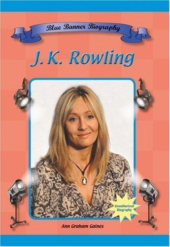 J.K. Rowling (Blue Banner Biographies) by Ann Graham Gaines (2004-11-02)
