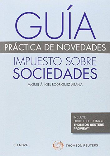 Descargar Libro Guía Práctica De Novedades. Impuesto Sobre Sociedades Miguel Ángel Rodríguez Arana