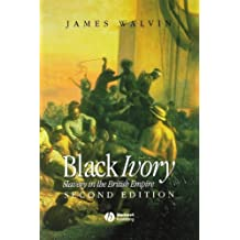 Black Ivory: Slavery in the British Empire by James Walvin (2001-11-28)