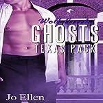 Wolf Creek Ghosts: Texas Pack, Book 3 | Jo Ellen