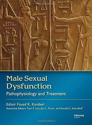 Male Sexual and Reproductive Dysfunction: Male Sexual Dysfunction: Pathophysiology and Treatment (Volume 2)