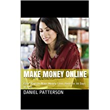 Make Money Online: Easy Ways to Make Money From Home in 30 Days or Less