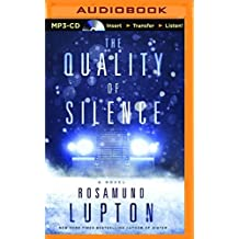 The Quality of Silence by Rosamund Lupton (2016-02-16)