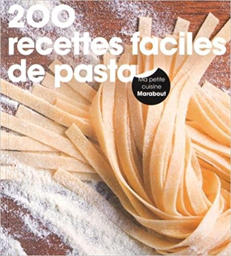200 recettes faciles de pasta