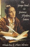 The Letters of George Sand and Gustave Flaubert, Gustave Flaubert, 0915864649