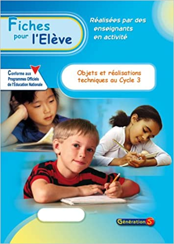Livres gratuits Fiches pour l'Eleve : Objets et Réalisations Techniques Cycle 3 (CE2-CM1-CM2) pdf, epub