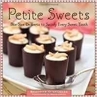 Petite Sweets: Bite-Size Desserts to Satisfy Every Sweet Tooth: Amazon.es: Beatrice Ojakangas, Roger LePage: Libros en idiomas extranjeros