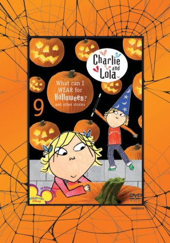Charlie and Lola: Volume 9: What Can I Wear for -