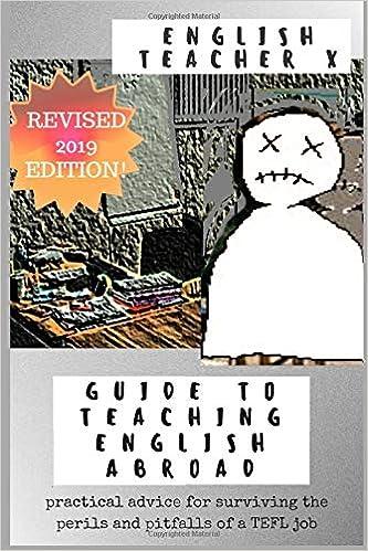English Teacher X Guide To Teaching English Abroad: Practical Advice
