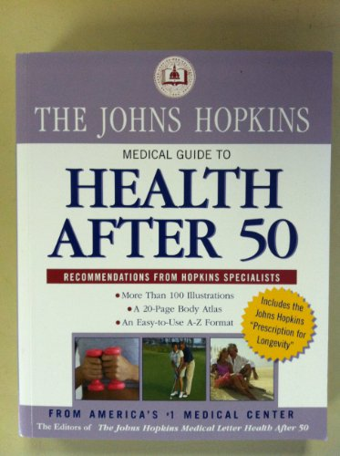 The Johns Hopkins Medical Guide to Health After 50 (John Hopkins Medical Guide to Health After 50)
