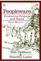 Peopleware: Productive Projects and Teams Kindle Edition