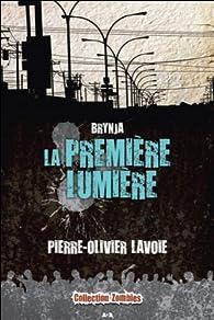 Brynja, tome 2 : La première lumière par Pierre-Olivier Lavoie