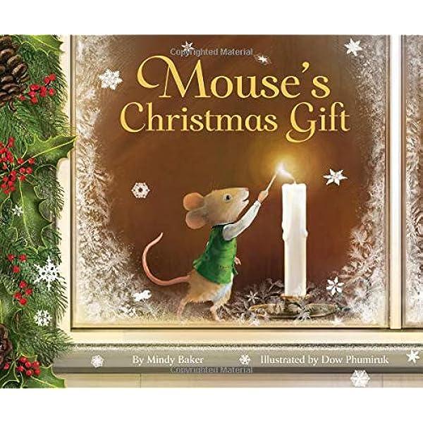Amazon Com Mouse S Christmas Gift 0025986759001 Baker Mindy Phumiruk Dow Books