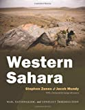 Western Sahara: War, Nationalism, and Conflict